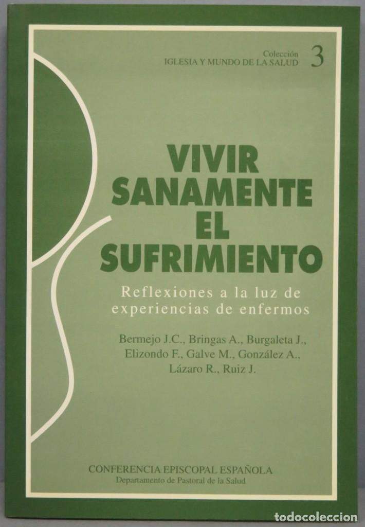 VIVIR SANAMENTE EL SUFRIMIENTO. CONFERENCIA EPISCOPAL ESPAÑOLA (Libros de Segunda Mano - Religión)