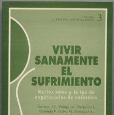 Libros de segunda mano: VIVIR SANAMENTE EL SUFRIMIENTO. CONFERENCIA EPISCOPAL ESPAÑOLA. Lote 194967618