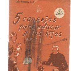 Libros de segunda mano: FOLLETOS ID. Nº 46-F. 5 CONSEJOS PARA EDUCAR A LOS HIJOS. LUIS HERRERA.EDIT. SAL TERRAE, 1961(P/D39). Lote 194995185