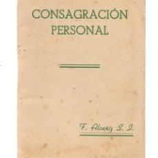 Libros de segunda mano: CONSAGRACIÓN PERSONAL. LA DEVOCIÓN AL CORAZÓN JESUS. F. ALCAÑIZ. HIJAS CORAZON DE JESUS.1949(P/D39). Lote 194995398