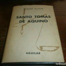 Libros de segunda mano: SANTO TOMAS DE AQUINO - ETIENNE GILSON - COLECCIÓN CRISOL AGUILAR Nº 23 1964 SOBRECUBIERTA 444 PG.. Lote 195006743