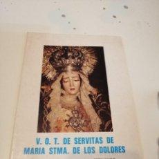 Libros de segunda mano: G-KUKI84 REVISTA SEMANA SANTA V.O.T. DE SERVITAS DE MARIA STMA. DE LOS DOLORES . Lote 195035290