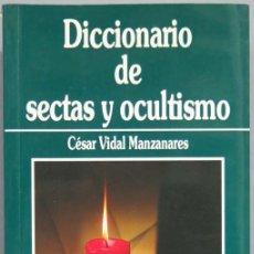 Libros de segunda mano: DICCIONARIO DE SECTAS Y OCULTISMO. CESAR VIDAL MANZANARES. Lote 195041266