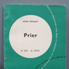 Libros de segunda mano: PRIER. DAUJAT. JE SAIS-JE CROIS. Lote 195046680