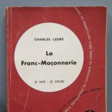 Libros de segunda mano: LE FRANC-MAÇONNERIE. LEDRE. JE SAIS-JE CROIS. Lote 195046717