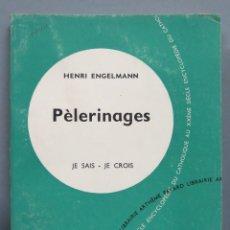 Libros de segunda mano: PELERINAGES. JE SAIS-JE CROIS. Lote 195046752