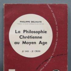 Libros de segunda mano: LA PHILOSOPHIE CHRETIENNE AU MOYEN AGE. DELHAYE. JE SAIS-JE CROIS. Lote 195046792