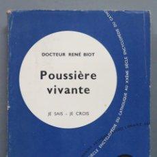 Libros de segunda mano: POUSSIERE VIVANTE. BIOT. JE SAIS-JE CROIS. Lote 195046860