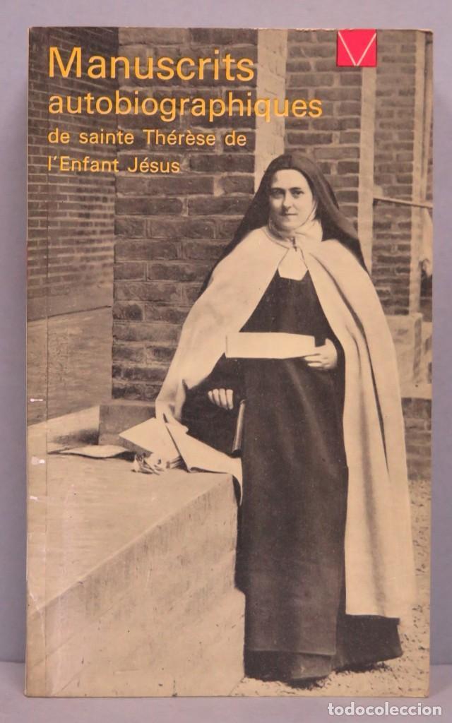 MANUSCRITS AUTOBIOGRAPHIQUES. SAINTE THERESE DE L'ENFANT JESUS (Libros de Segunda Mano - Religión)