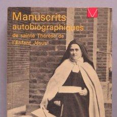 Libros de segunda mano: MANUSCRITS AUTOBIOGRAPHIQUES. SAINTE THERESE DE L'ENFANT JESUS. Lote 195046935