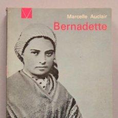Libros de segunda mano: BERNADETTE. AUCLAIR. Lote 195046995