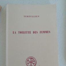 Libros de segunda mano: LA TOILETTE DES FEMMES DE TERTULIANO, EN FRANCÉS. Lote 195067506