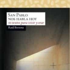 Libros de segunda mano: SAN PABLO NOS HABLA HOY. Lote 195067517