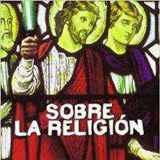 Libros de segunda mano: SOBRE LA RELIGION. Lote 195067650