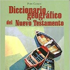 Libros de segunda mano: DICCIONARIO GEOGRAFICO DEL NUEVO TESTAMENTO. Lote 195067862