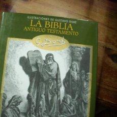 Libros de segunda mano: LA BIBLIA ANTIGUO TESTAMENTO, 100 ILUSTRACIONES DE GUSTAVO DORÉ. EP-228. Lote 195067966