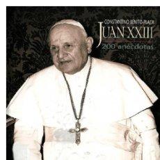 Libros de segunda mano: JUAN XXIII, 200 ANECDOTAS. Lote 195068451