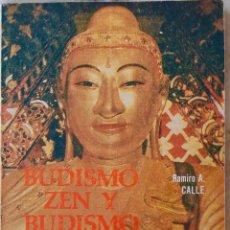 Libros de segunda mano: BUDISMO ZEN Y BUDISMO TIBETANO. RAMIRO A. CALLE. LIBRO ALAS. Lote 195112036