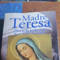 Libros de segunda mano: MADRE TERESA DIOS LO HA HECHO TODO. YO NO HE HECHO NADA. Lote 195116478