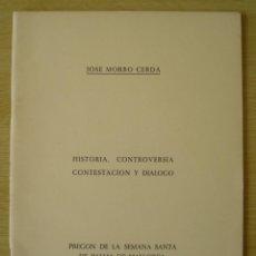 Libros de segunda mano: JOSE MORRO CERDA : PREGON DE LA SEMANA SANTA DE PALMA DE MALLORCA - EDICION 1972 IMPRENTA SOLER. Lote 195131125