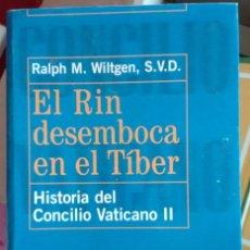 Libros de segunda mano: RALPH WILTGEN. EL RIN DESEMBOCA EN EL TÍBER. HISTORIA DEL CONCILIO VATICANO II. 1999. Lote 195138572