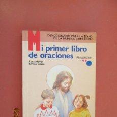 Libros de segunda mano: MI PRIMER LIBRO DE ORACIONES - P. DE LA HERRÁN/R. MNEZ. CARAZO - 2003. . Lote 195143886