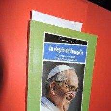 Libros de segunda mano: EXHORTACIÓN APOSTÓLICA EVANGELII GAUDIUM DEL SANTO PADRE FRANCISCO A LOS OBISPOS, A LOS PRESBÍTEROS . Lote 195180013
