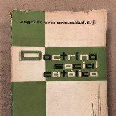 Libros de segunda mano: DOCTRINA SOCIAL CATÓLICA. ÁNGEL DE ARÍN ORMAZÁBAL, S.J. ESCUELA SUPERIOR TÉCNICA EMPRESARIA SAN SEBA. Lote 195181916