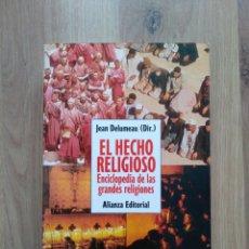 Libros de segunda mano: EL HECHO RELIGIOSO. JEAN DELUMEAU (DIR.). Lote 195182395