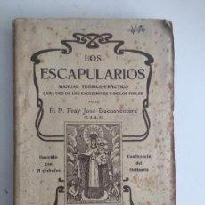 Libros de segunda mano: LOS ESCAPULARIOS - R.P. FRAY JOSE BUENAVENTURA - HEREDEROS DE JUAN GILI - 1906 - GCH1. Lote 195185781
