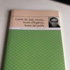 Libros de segunda mano: CASSIA M. JUST, MONJO HOME D'ESGLESIA HOME DE POBLE. Lote 195191563