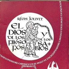Libros de segunda mano: EL DIOS DE LOS FILOSOFOS Y DE LOS SABIOS - REGIS JOVILIT - CASAL I VALL. Lote 195192498