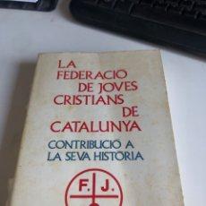 Libros de segunda mano: LA FEDERACIO DE JOVES CRISTIANS DE CATALUNYA. Lote 195197251
