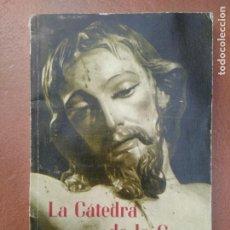 Libros de segunda mano: LIBRO LA CATEDRA DE LA CRUZ DE RUFINO VILLALOBOS. Lote 195216576
