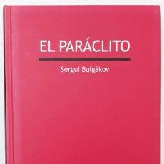 Libros de segunda mano: EL PARÁCLITO, AUTOR: SERGUI BULGÁKOV (EDICIONES SIGUEME, SALAMANCA 2014). Lote 195233695
