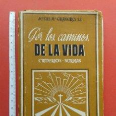 Libros de segunda mano: LIBRO POR LOS CAMINOS DE LA VIDA. Lote 195234342