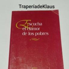 Libros de segunda mano: ESCUCHA EL CLAMOR DE LOS POBRES - MALONEY - TDK29. Lote 195236435