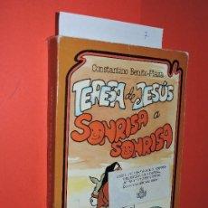 Libros de segunda mano: TERESA DE JESÚS SONRISA A SONRISA. BENITO-PLAZA, CONSTANTINO. ED. PAULINAS. MADRID 1985. 2ª EDICIÓN. Lote 195260708