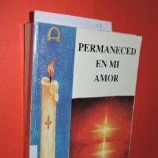 Libros de segunda mano: PERMANECED EN MI AMOR. RÍOS FERNÁNDEZ, Mª LUZ. GRANADA 1996. Lote 195262422