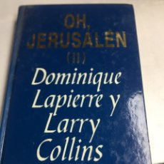Libros de segunda mano: LIBRO - OH JERUSALEN II - DOMINIQUE LAPIERRE Y LARRY COLLINS. Lote 195270886