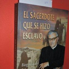 Libros de segunda mano: EL SACERDOTE QUE SE HIZO ESCLAVO: BIOGRAFÍA DEL P. LEOCADIO GALÁN BARRENA. MARTÍNEZ NÚÑEZ, ANTONIO L. Lote 195274523