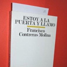 Libros de segunda mano: ESTOY A LA PUERTA Y LLAMO: ESTUDIO TEMÁTICO. CONTRERAS MOLINA, FRANCISCO. COL. BIBLIOTECA DE ESTUDIO. Lote 195275595