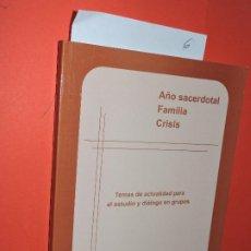 Libros de segunda mano: AÑO SACERDOTAL, FAMILIA, CRISIS: TEMAS DE ACTUALIDAD PARA EL ESTUDIO Y DIÁLOGO EN GRUPOS. GRANADA 20. Lote 195279061