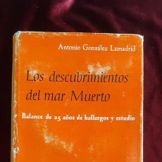 Libros de segunda mano: LOS DESCUBRIMIENTOS DEL MAR MUERTO. BALANCE DE VEINTICINCO AÑOS DE HALLAZGOS Y ESTUDIOS - ANTONIO GO. Lote 195288820
