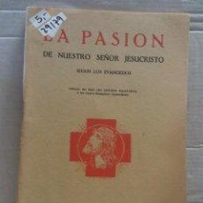 Libros de segunda mano: 29179 - LA PASION DE NUESTRO SEÑOR JESUCRISTO SEGUN LOS EVANGELIOS - AÑO 1930. Lote 195291696