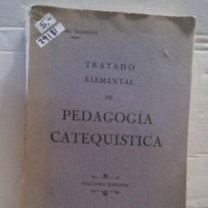 Libros de segunda mano: 29181 - TRATADO ELEMENTAL DE PEDAGOGIA CATEQUISTICA - POR DANIEL LLORENTE - 2ª EDICION - AÑO 1930. Lote 195292068