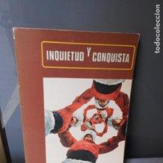 Libros de segunda mano: INQUIETUD Y CONQUISTA. HOMENAJE A PEDRO POVEDA. . Lote 195298736