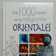 Libros de segunda mano: LAS 1000 CARAS DE LAS RELIGIONES ORIENTALES. PERFECTO ESTADO!!!. Lote 195307987