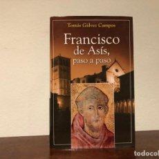 Libros de segunda mano: FRANCISCO DE ASÍS, PASO A PASO. TOMÁS GALVEZ CAMPOS. EDITORIAL SAN PABLO. EDAD MEDIA.. Lote 195320358