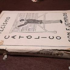 Libros de segunda mano: CATECISMO CATÓLICO CON EJEMPLOS. DR. BILBAO.. Lote 195333922